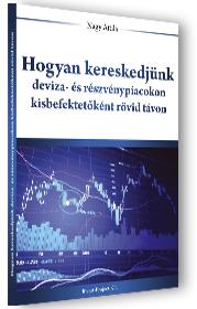 Hogyan kereskedjünk deviza- és részvénypiacokon kisbefektetõként rövid távon